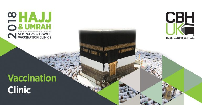 Hajj & Umrah Vaccination Clinic 2018 - London | CBHUK